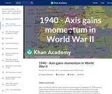 1940 - Axis gains momentum in World War II
