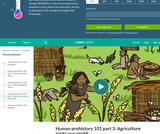 Biology: Human Prehistory 101 Part 3: Agriculture Rocks Our World