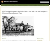 Chatham Plantation: Witness to the Civil War - A Teaching with Historic Places Lesson Plan