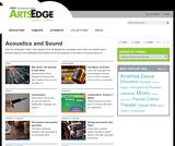ArtsEdge Media Collection: Acoustics & Sound