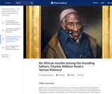 An African muslim among the founding fathers, Charles Willson Peale's Yarrow Mamout