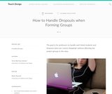 Teach Design: How to Handle Dropouts when Forming Groups