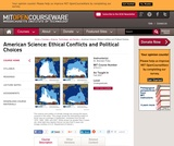 American Science: Ethical Conflicts and Political Choices, Fall 2007