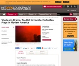 Studies in Drama: Too Hot to Handle: Forbidden Plays in Modern America, Fall 2008