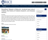 MedyMyst: Malady in Mabuufo, students learn about malaria, the history of malaria research, and disease vectors.