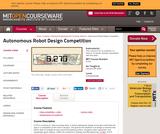 Autonomous Robot Design Competition, January (IAP) 2005