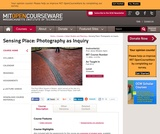 Sensing Place: Photography as Inquiry, Fall 2012