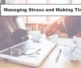 Managing Stress and Making Time