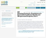 B15 Running Forward—Foundation of a Successful 0-6 Mental Health and Wraparound Program, Part 2
