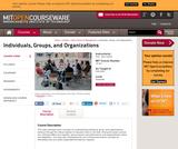 Individuals, Groups, and Organizations, Fall 2006