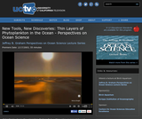 Perspectives on Ocean Science: New tools, New Discoveries: Thin Layers of Phytoplankton in the Ocean