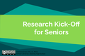 Senior Research Kick-Off