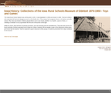 Collections of the Iowa Rural Schools Museum of Odebolt 1870-1950 - Toys and Games