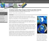 Earth Exploration Toolbook Chapter: Creating Custom Map Images of Earth and Other Worlds