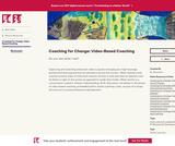 Coaching for Change: Video-Based Coaching