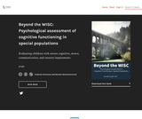 Beyond the WISC: Psychological assessment of cognitive functioning in special populations