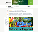 Tips from the Playground: Why & Because