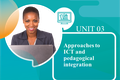 Approaches to ICT & Pedagogical Integration