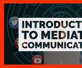 Mediated Communication #1: Introduction to Mediated Communication
