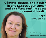 """Climate change and health in the Lancet Countdown and the """"unseen"""" impacts on mental health"""