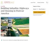 Building Suburbia: Highways and Housing in Postwar America