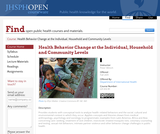 Health Behavior Change at the Individual, Household and Community Levels