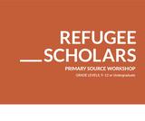 Refugee Scholars Primary Source Workshop