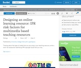 Designing an online learning resource: IPR risk factors for multimedia based teaching resources