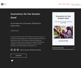 Economics for the Greater Good: An Introduction to Economic Thinking for Public Policy