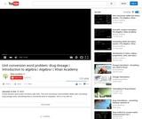 Arithmetic and Pre-Algebra: Unit Conversion Example for Drug Dosage