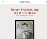 Slavery, Freedom, and the White House