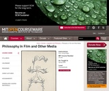 Philosophy In Film and Other Media, Spring 2004
