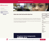 Kids Like Cold Call and No Opt Out