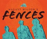 Fences by August Wilson - Characterization, Conflict, and Theme