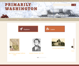 Primarily Washington: Washington's Gateway to Pacific Northwest Primary Source Materials for Teachers and Students