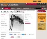 Case Studies in Forensic Metallurgy, Fall 2007