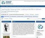 "Teaching the ""American War"": Looking at the War in Vietnam Through Vietnamese Eyes"