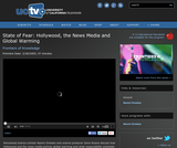 Frontiers of Knowledge: State of Fear - Hollywood, the News Media and Global Warming