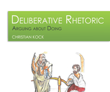 Deliberative Rhetoric: Arguing about Doing