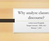 Why analyze classroom discourse?