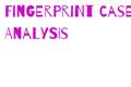 Fingerprint Case Analysis