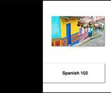 Spanish 102 Beginning Spanish 2