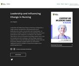 Leadership and Influencing Change in Nursing