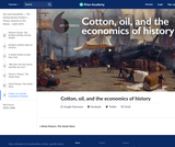 Cotton, oil, and the economics of history