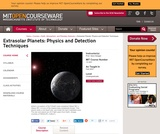 Extrasolar Planets: Physics and Detection Techniques, Fall 2007