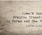 Video chapter Iowa Unsung Prairie Transformation to Farms and One Room Schools