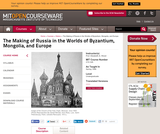 The Making of Russia in the Worlds of Byzantium, Mongolia, and Europe, Spring 1998/