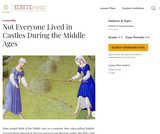 Not Everyone Lived in Castles During the Middle Ages