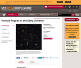 Particle Physics of the Early Universe, Fall 2004