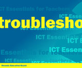 ICT Essentials for Teachers  - Troubleshooting ICT